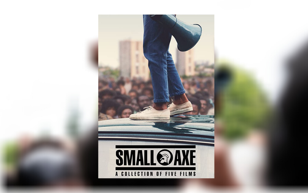 The series poster for Small Axe on top of a blurred still from the series of a character holding up a megaphone in a crowd