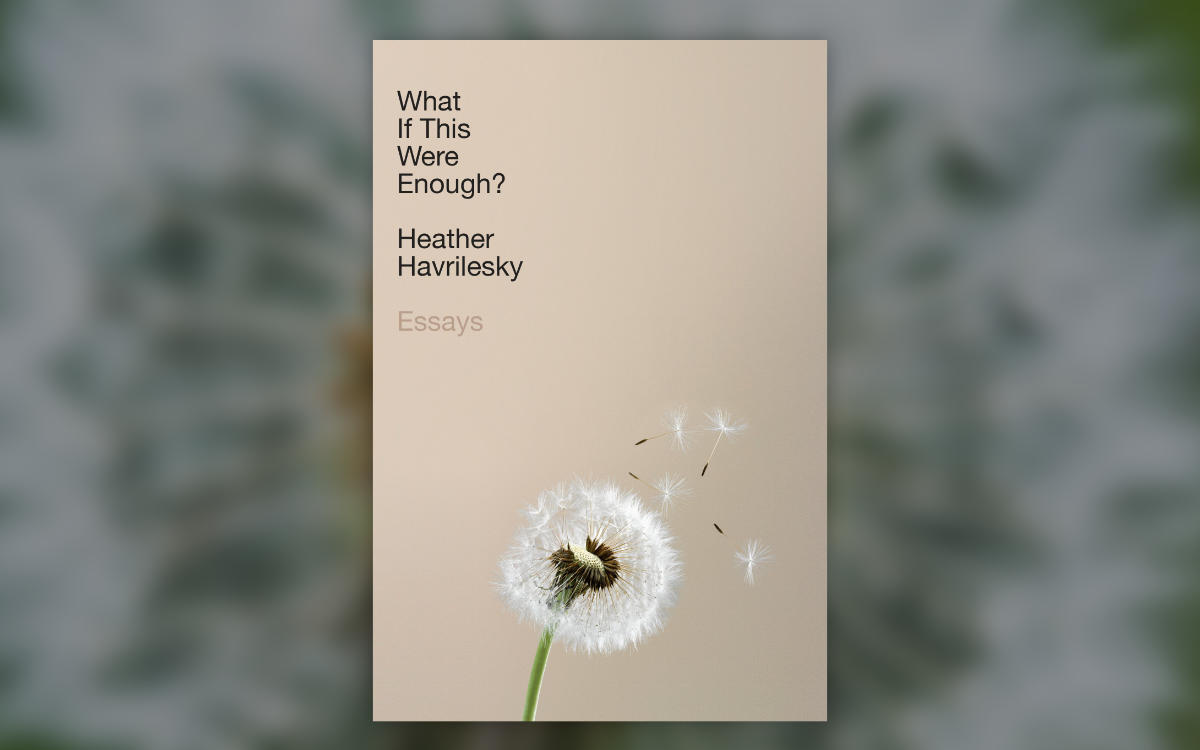 What If This Were Enough? by Heather Havrilesky Image: Amazon