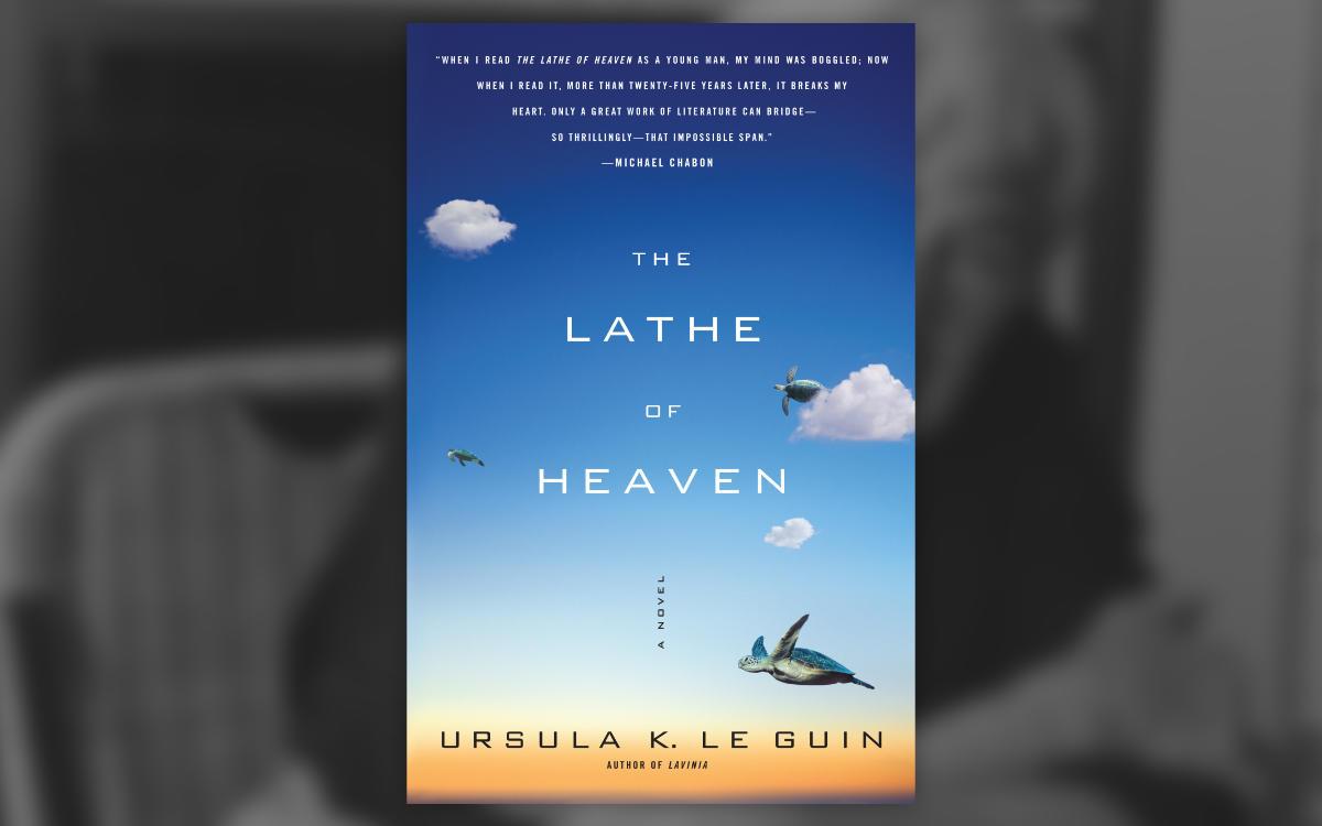 The Lathe of Heaven by Ursula K. Le Guin Image: Amazon