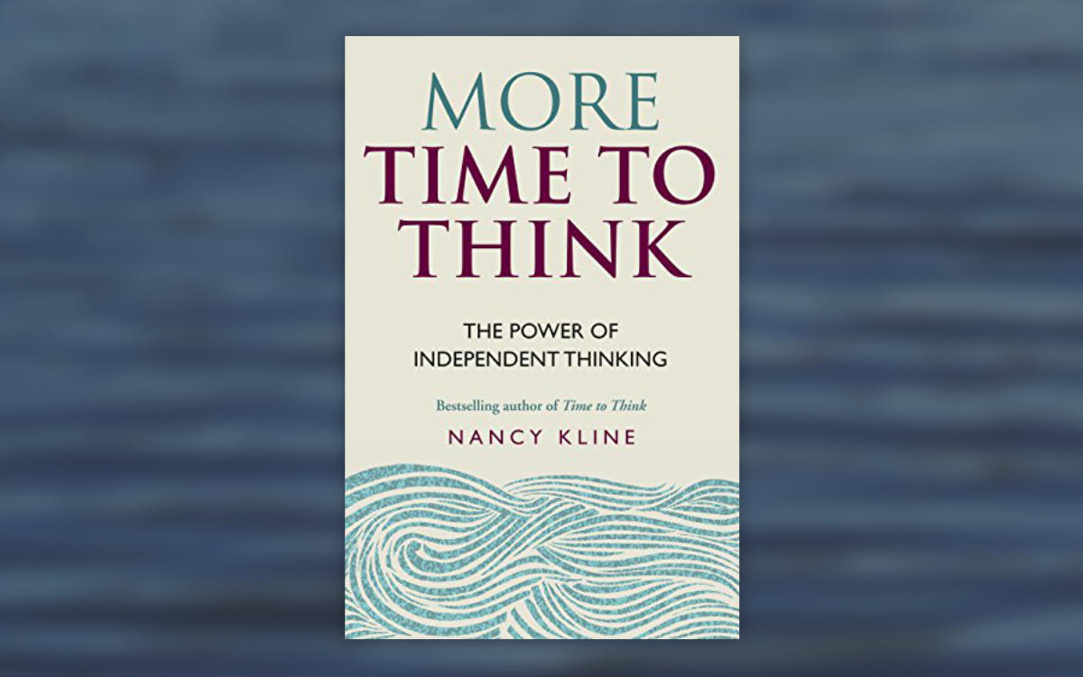 More Time to Think, Nancy Kline Image: Amazon