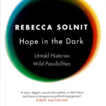 Hope in the Dark: Rebecca Solnit
