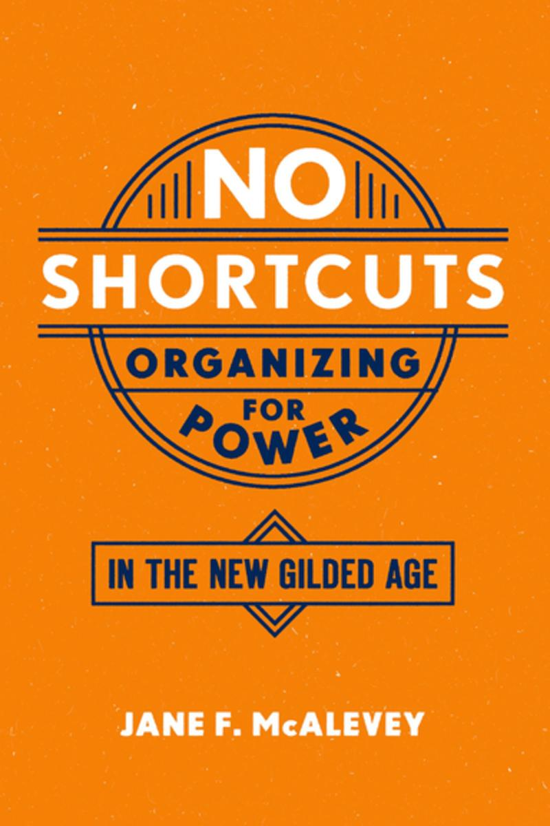 No Shortcuts: Organising for Power: Jane McAlevey Image: Oxford University Press
